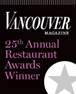 Vancouver Magazine 2014 Restaurant Award Winner