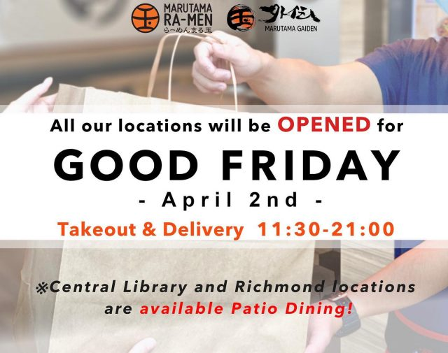 Good news for Good Friday👍  All our locations will be opened for Good Friday on April 2nd and entire Easter long weekend.  OPEN : 11:30-21:00  ※Central library and Richmond locations are available patio dining.  ※Other locations are takeout/delivery only.  #604eats #vcbfood #easter #longweekend #vancitybuzzfood  #dishedvan #foodforfoodie #dhvanfood #takeout #togo #vancouverrestaurant #vancouverrestaurants #vancouvereat #vancouverramen #vancouvereats #vancouverfoodie  #yvreats #marutama #yvrfood #vancityeats  #ramennoodles  #ramen #marutamaramen #homemade  #chickenbroth  #toripaitan  #まる玉 #ラーメン #鷄白湯 #麺スタグラム